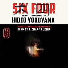 Six Four: A Novel Audiobook by Hideo Yokoyama Narrated by Richard Burnip