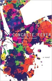Concrete Fever, Nathaniel Kressen