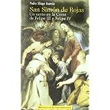 San Simón de Rojas: Un santo en la Corte de Felipe III y Felipe IV