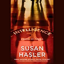 Intelligence: A Novel of the CIA (       UNABRIDGED) by Susan Hasler Narrated by Susan Hasler, Joe Barrett, Rachel Butera, Catlin Davies, Terry Donnolly, Peter Ganim, L J Ganser, Gayle Hendrix, Bryan Kennedy, Ken Kliban