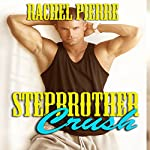 Stepbrother Crush | Rachel Pierre