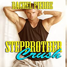 Stepbrother Crush (       UNABRIDGED) by Rachel Pierre Narrated by D. Gaunt