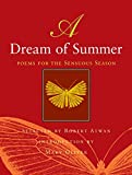 A Dream of Summer: Poems for the Sensuous Season
