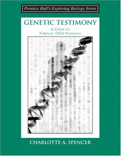 Genetic Testimony: A Guide to Forensic DNA Profiling...