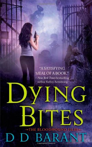 Image of Dying Bites (The Bloodhound Files, Book 1)