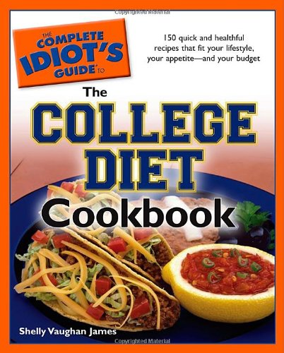 The Complete Idiot'S Guide To The College Diet Cookbook