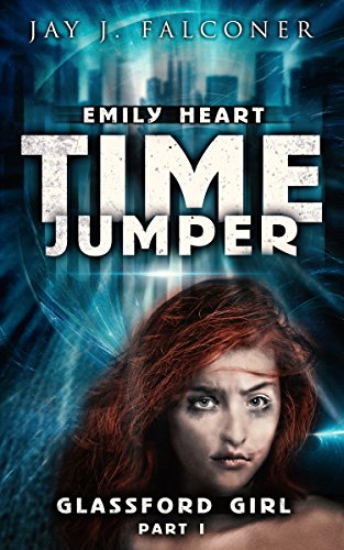 Glassford Girl: The Emily Heart Time Jumper by Jay J. Falconer ebook deal