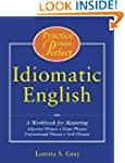 Practice Makes Perfect: Idiomatic Eng...