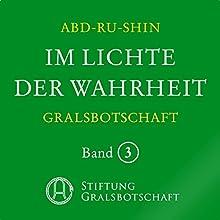 Im Lichte der Wahrheit (Gralsbotschaft 3) Hörbuch von  Abd-ru-shin Gesprochen von: Jürgen Sprick
