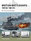 British Battleships 1914-18 (1): The Early Dreadnoughts (New Vanguard, Band 200)