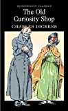 Charles Dickens The Old Curiosity Shop (Wordsworth Classics)