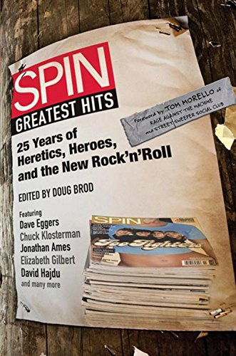 SPIN Greatest Hits 25 Years of Heretics, Heroes, and the New Rock n Roll [Spin Magazine] (Tapa Blanda)