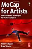 echange, troc Midori Kitagawa, Brian Windsor - MOCAP FOR ARTISTS: Workflow and Techniques for Motion Capture