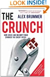 The Crunch: How Greed and Incompetenc...