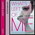 What's Left of Me (The Hybrid Chronicles, Book 1) | Kat Zhang