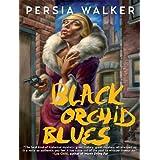 Black Orchid Blues ~ Persia Walker