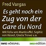 Es geht noch ein Zug von der Gare du Nord (Kommissar Adamsberg 1) | Fred Vargas