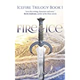 Fire & Ice (Icefire Trilogy Book 1) ~ Patty Jansen