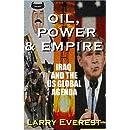 Oil, Power, & Empire: Iraq and the U.S. Global Agenda