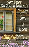 An Amish Journey - Set Free -Volume 7- Love In Bloom