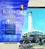 img - for Alcatraz Island Light: The West Coast's First Lighthouse (Great Lighthouses of North America) book / textbook / text book