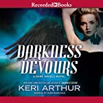 Darkness Devours: Dark Angels, Book 3 (       UNABRIDGED) by Keri Arthur Narrated by Saskia Maarleveld