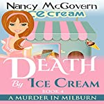 Death by Ice Cream: A Murder in Milburn, Book 4 | Nancy McGovern