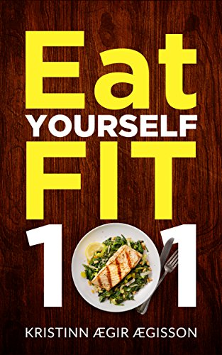 Eat Yourself Fit 101