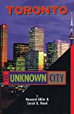 img - for Toronto: The Unknown City book / textbook / text book