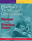 img - for Pharmacy Technician Certification Review and Practice Exam (Pharmacy Technician Certification Review & Practice Exam (ASHSP)) book / textbook / text book