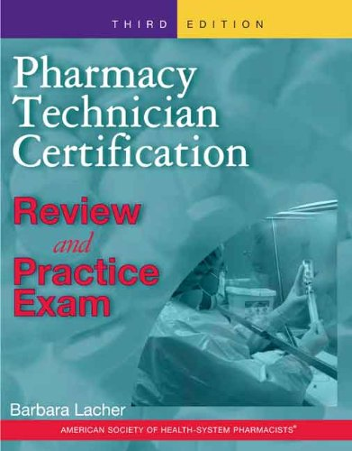 Pharmacy Technician Certification Review And Practice Exam (Pharmacy Technician Certification Review & Practice Exam (Ashsp))