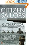 Citizen Sailors: The Royal Navy in th...