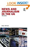 News and Journalism in the UK (Communication and Society)