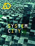 System City: Infrastructure and the Space of Flows (Architectural Design)