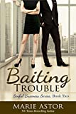 Baiting Trouble (Sinful Business Book 2)