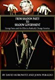 img - for From Shadow Party to Shadow Government: George Soros and the Effort to Radically Change America book / textbook / text book
