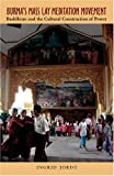 Image of Burma's Mass Lay Meditation Movement: Buddhism and the Cultural Construction of Power (Ohio RIS Southeast Asia Series)