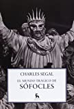 El mundo trágico de Sófocles (8424936671) by Segal, Charles