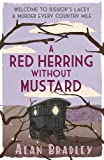 Alan Bradley A Red Herring Without Mustard (FLAVIA DE LUCE MYSTERY)