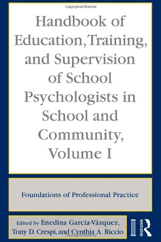 Handbook of Education, Training, and Supervision of School Psychologists in School and Community, Volume I: Foundations