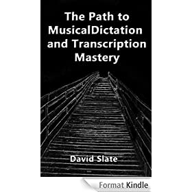 The Path to Musical Dictation and Transcription Mastery