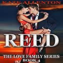 Reed: The Love Family Series, Book 4 Audiobook by Kate Allenton Narrated by Robin J. Sitten