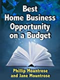 Best Home Business Opportunity on a Budget