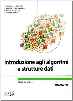Introduzione agli algoritmi e strutture dati: 9788838665158: Amazon