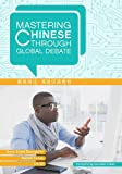 img - for Mastering Chinese through Global Debate (Mastering Languages Through Global Debate) book / textbook / text book