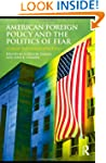 American Foreign Policy and The Polit...