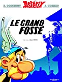 Grand Fosse Asterix (Goscinny et Uderzo presentent une aventure d'Asterix) (French Edition)