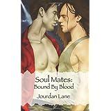 Soul Mates: Bound By Blood ~ Jourdan Lane