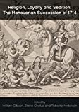 img - for Religion, Loyalty and Sedition: The Hanoverian Succession of 1714 book / textbook / text book
