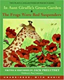 In Aunt Giraffes Green Garden & the Frog Wore Red Suspenders